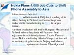 nokia plans 4 000 job cuts to shift phone assembly to asia