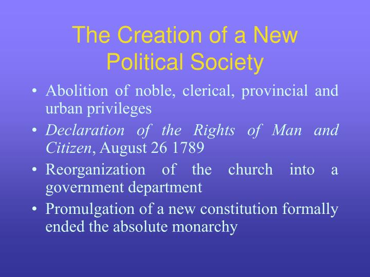 The creation of a new political society