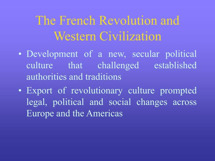 The French Revolution and Western Civilization