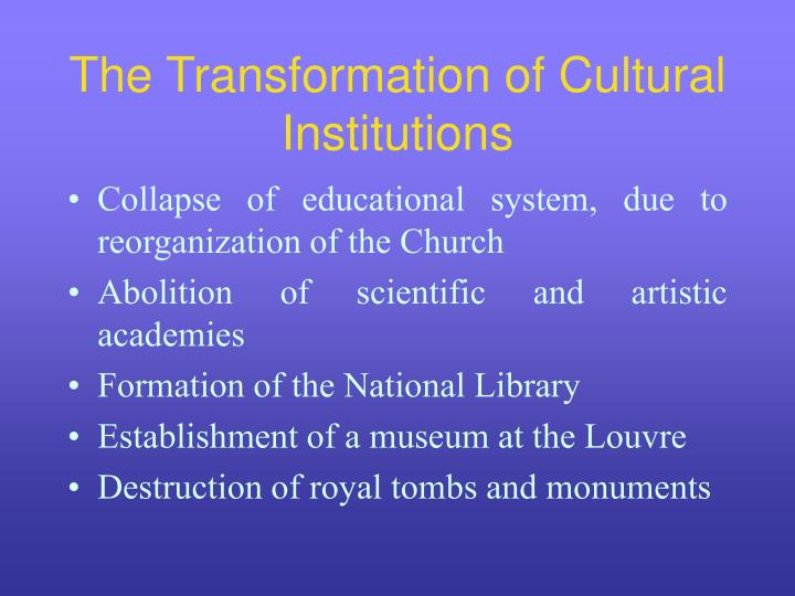 The Transformation of Cultural Institutions
