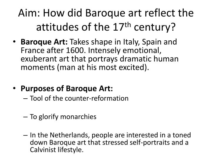 aim how did baroque art reflect the attitudes of the 17 th century n.