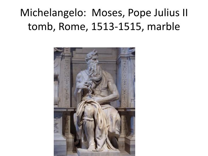 the working relationship between pope julius ii and michelangelo While still working on the last judgement, michelangelo received yet the unfinished giants for the tomb of pope julius ii had profound effect on late-19th.