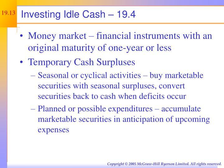 Investing Idle Cash – 19.4