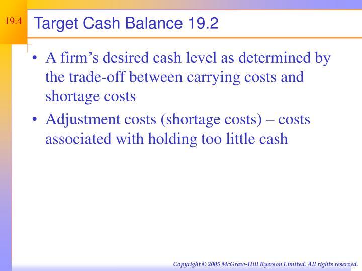 Target Cash Balance 19.2