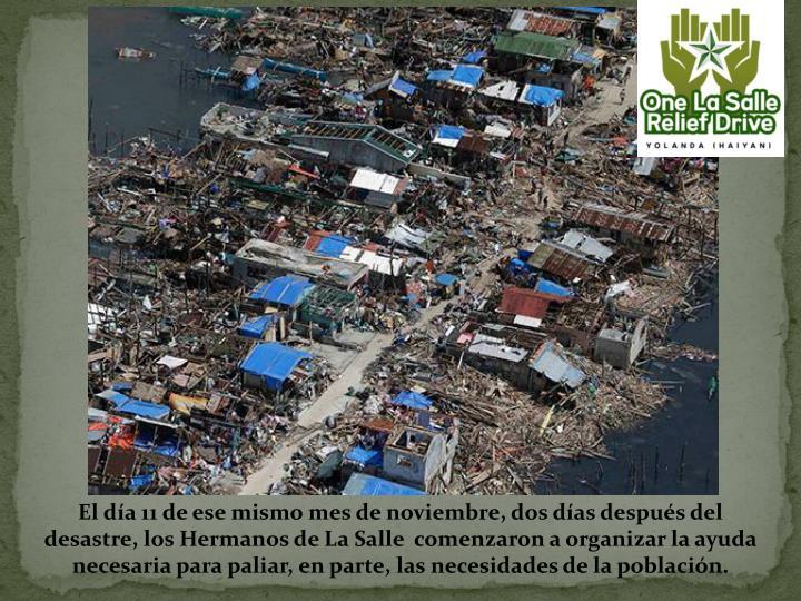 El día 11 de ese mismo mes de noviembre, dos días después del desastre, los Hermanos de La