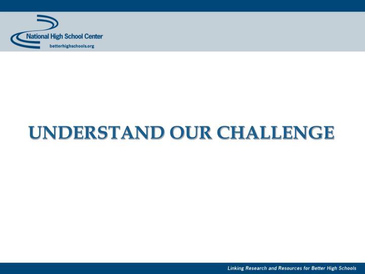 Understand our challenge