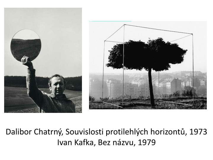 Dalibor Chatrný, Souvislosti protilehlých horizontů, 1973