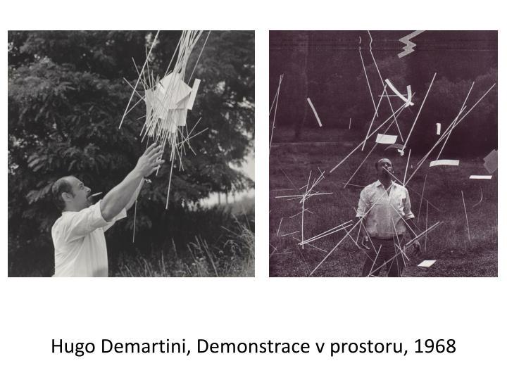 Hugo Demartini, Demonstrace v prostoru, 1968