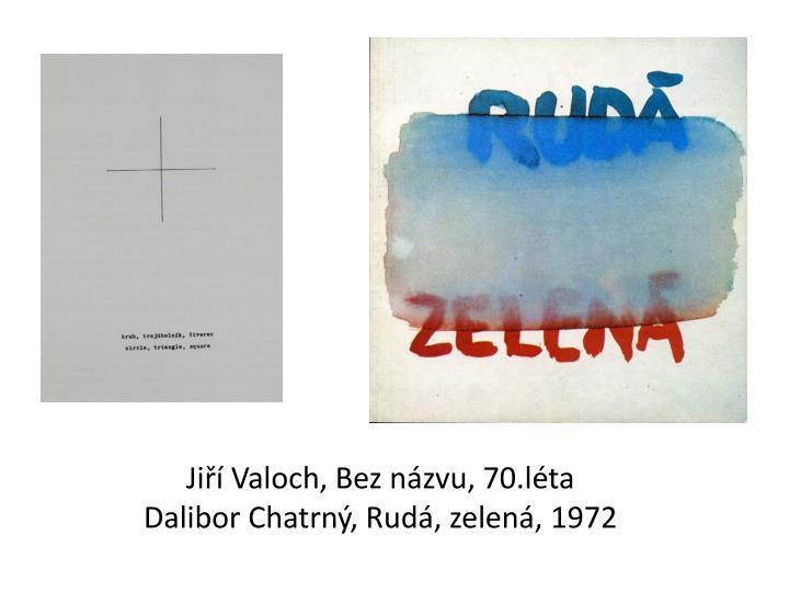 Jiří Valoch, Bez názvu,