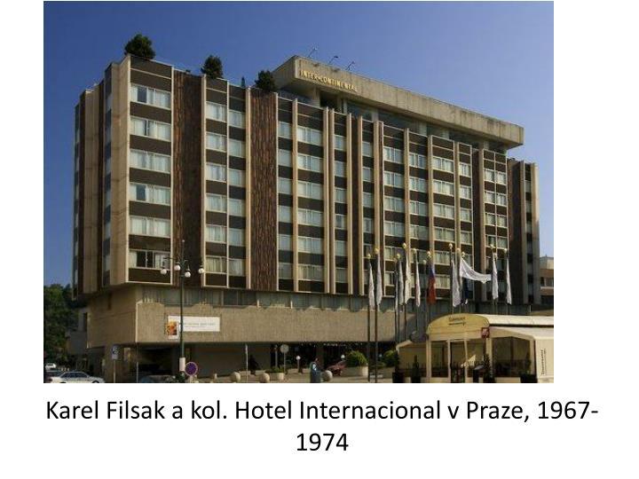 Karel Filsak a kol. Hotel