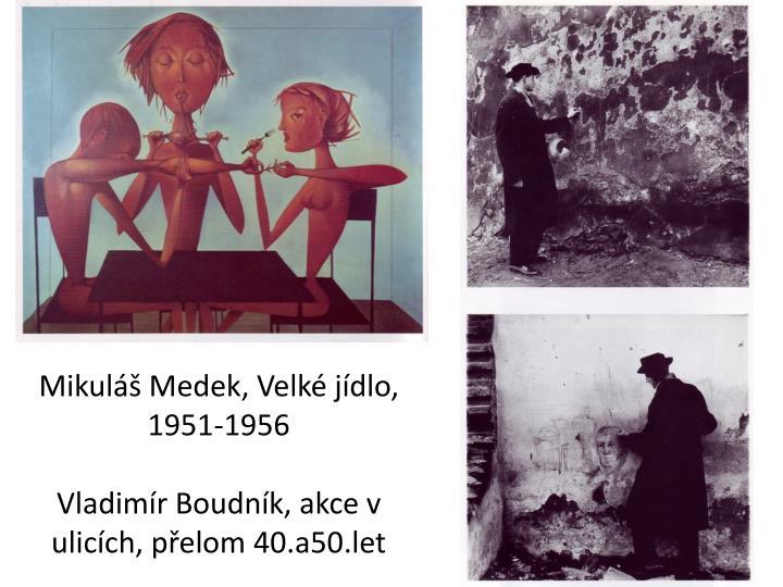 Mikuláš Medek, Velké jídlo, 1951-1956