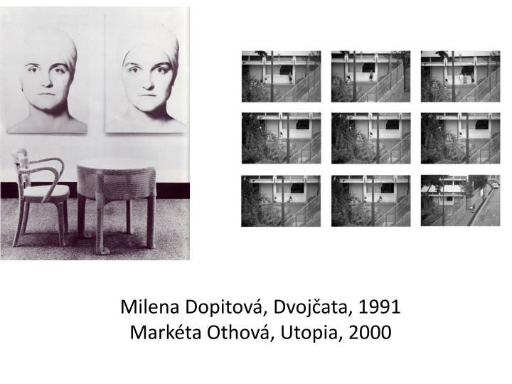 Milena Dopitová, Dvojčata, 1991