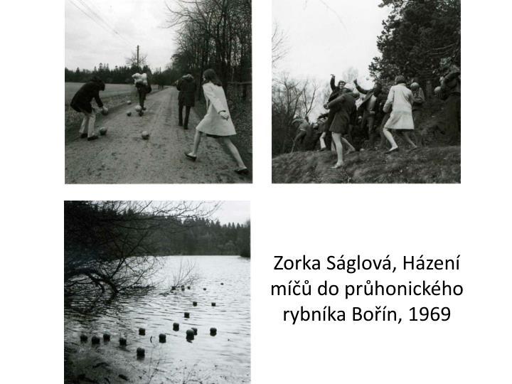 Zorka Ságlová, Házení míčů do průhonického rybníka Bořín, 1969