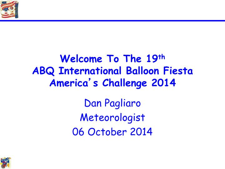 welcome to the 19 th abq international balloon fiesta america s challenge 2014