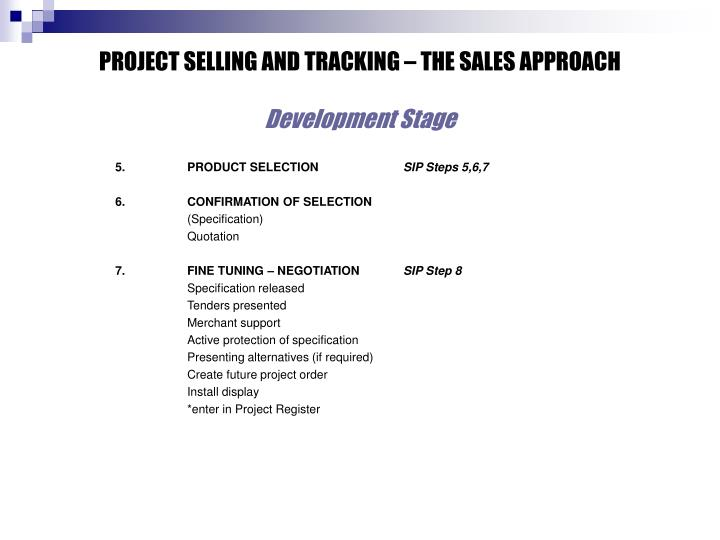 PROJECT SELLING AND TRACKING – THE SALES APPROACH