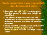 each applet has a user specified pre determined size