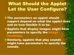 what should the applet let the user configure