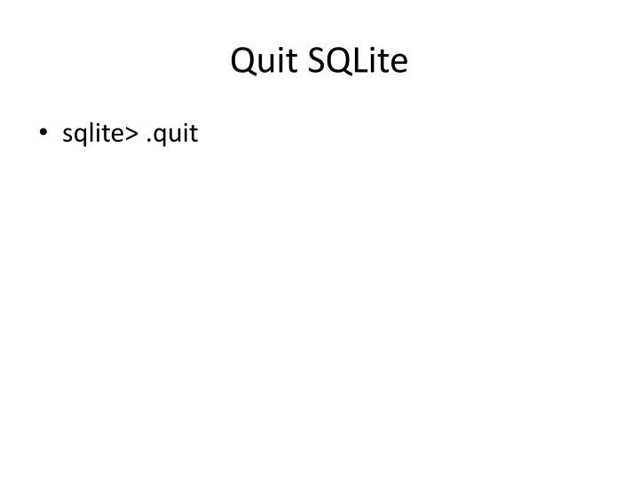 Quit SQLite