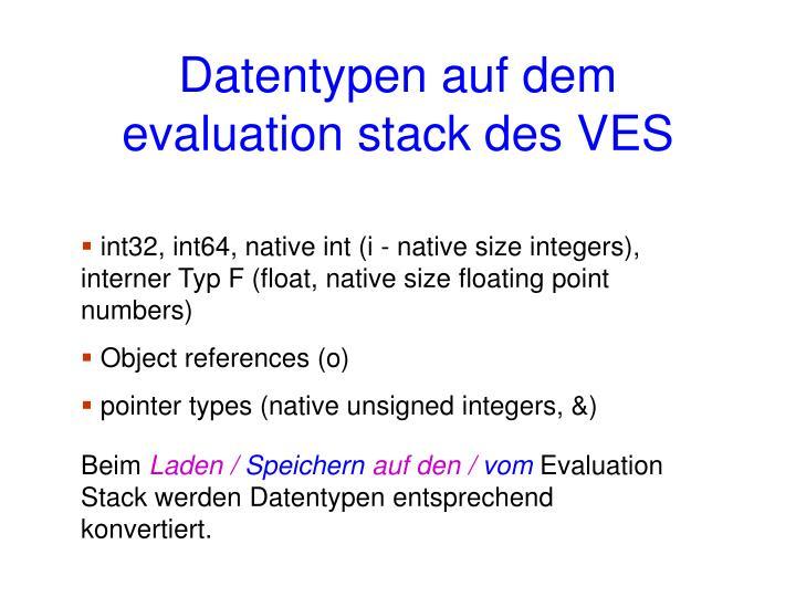 Datentypen auf dem evaluation stack des VES