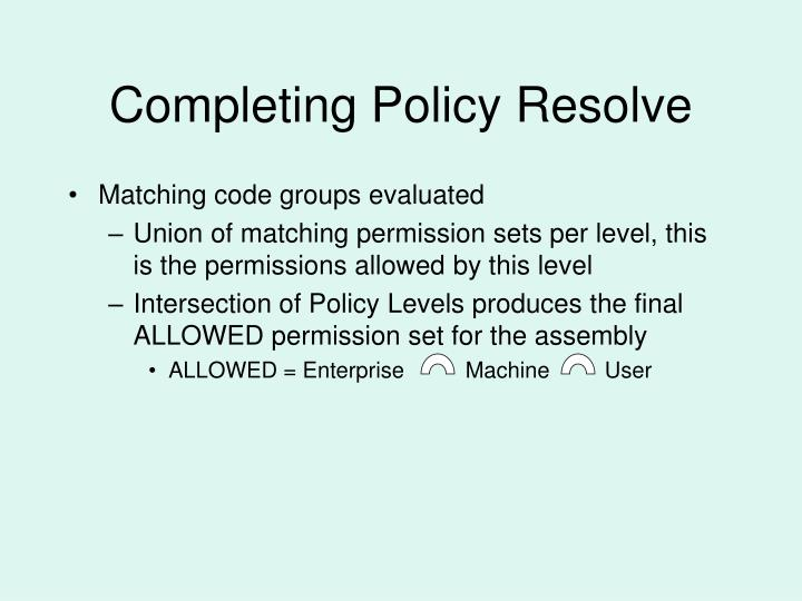 Completing Policy Resolve