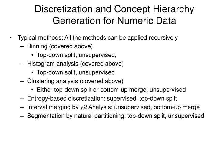 Discretization and Concept Hierarchy Generation for Numeric Data