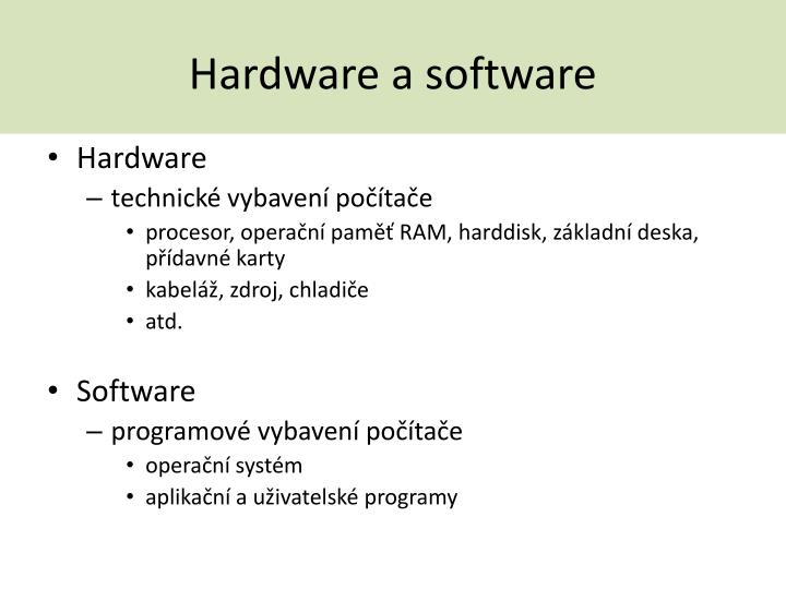 Hardware a software