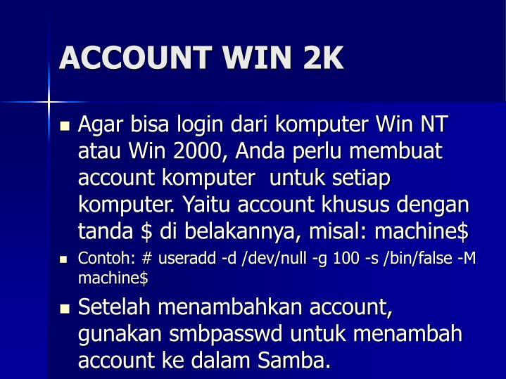 ACCOUNT WIN 2K