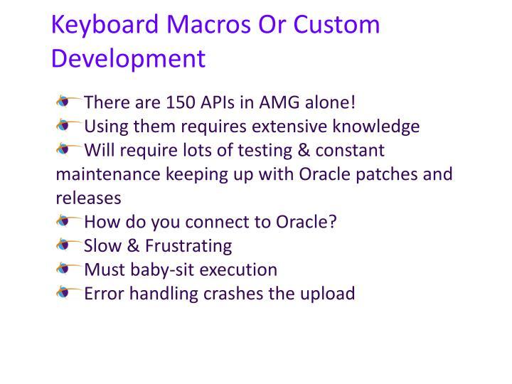 Keyboard Macros Or Custom Development
