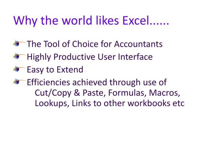 Why the world likes Excel......