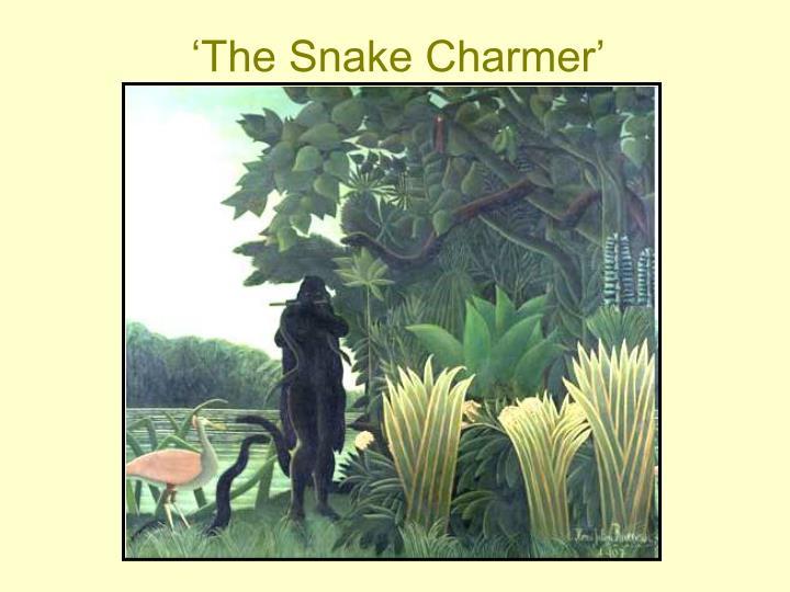 'The Snake Charmer'