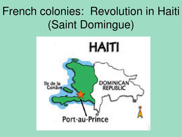 French colonies:  Revolution in Haiti