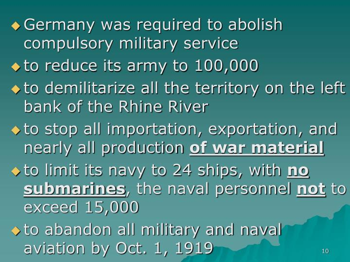 Germany was required to abolish compulsory military service