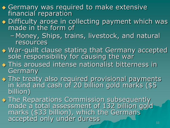 Germany was required to make extensive financial reparation