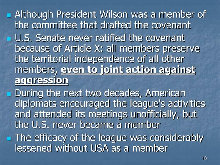 Although President Wilson was a member of the committee that drafted the covenant