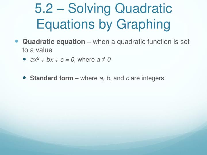 5 2 solving quadratic equations by graphing