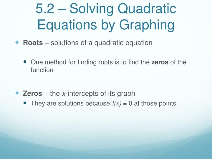5 2 solving quadratic equations by graphing1