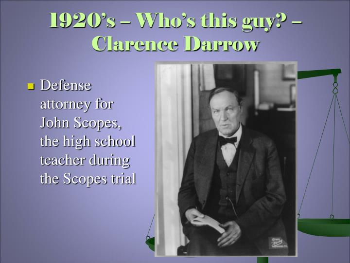 1920's – Who's this guy? – Clarence Darrow