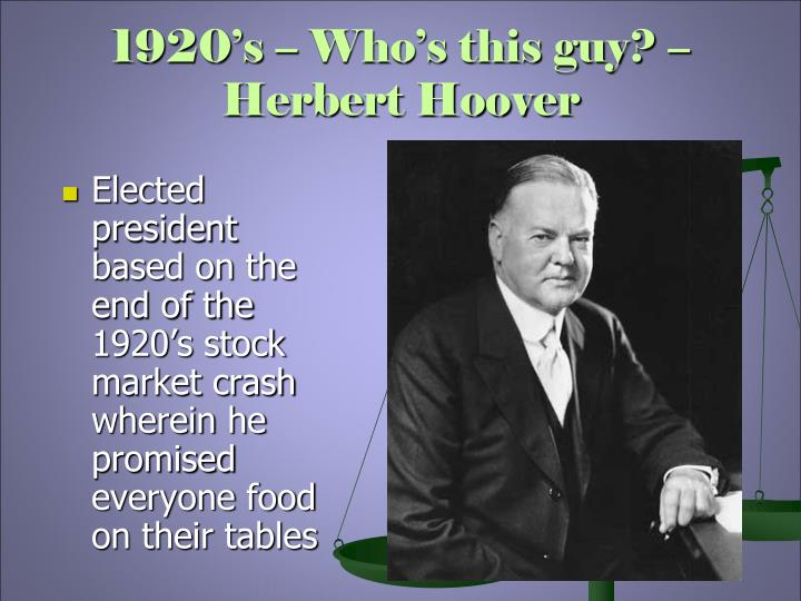 1920's – Who's this guy? – Herbert Hoover