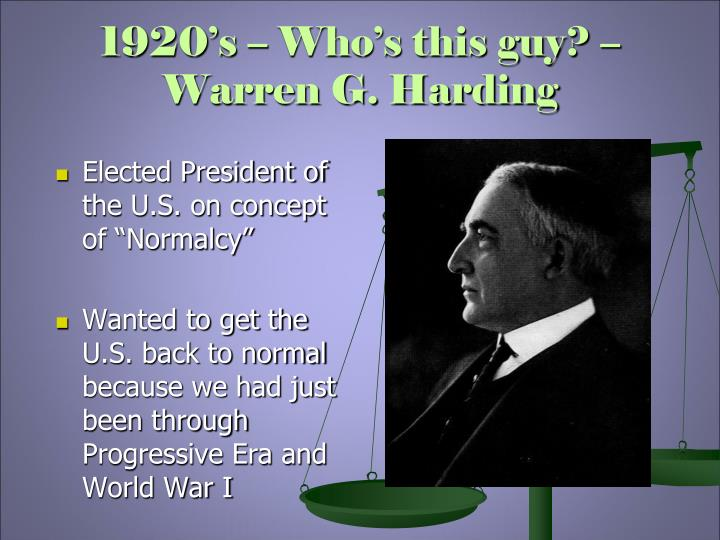 1920's – Who's this guy? – Warren G. Harding