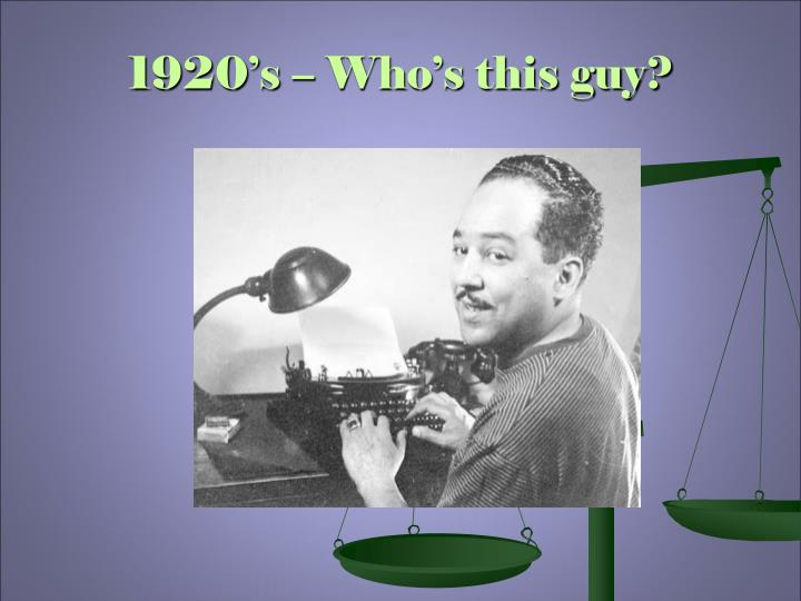 1920's – Who's this guy?