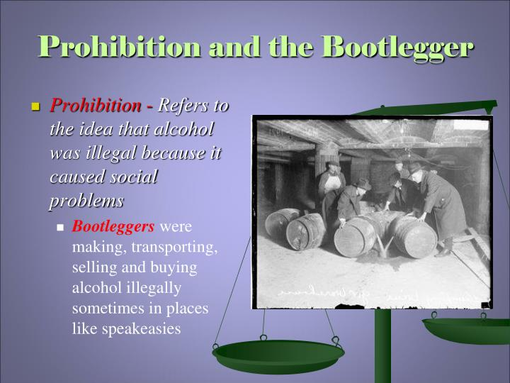 Prohibition and the Bootlegger