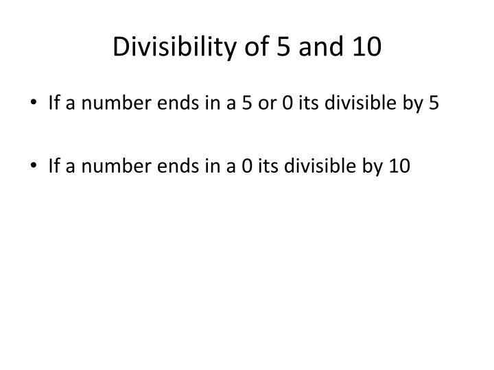 Divisibility of 5 and 10
