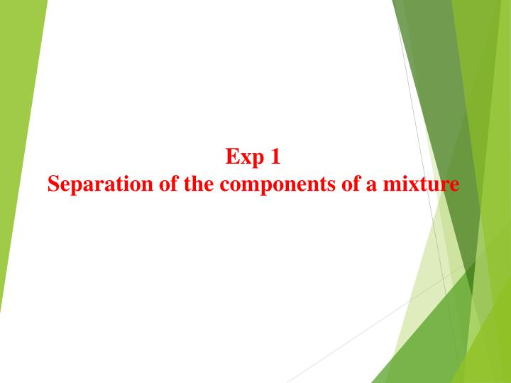 separation of the components of a Separating mixtures mixtures come in many forms and phases most of them can be separated, and the kind of separation method depends on the kind of mixture it is.