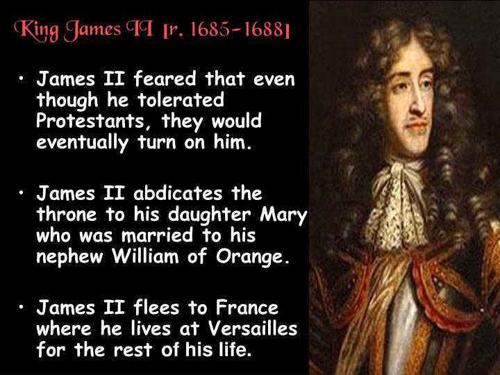 King James II  [r. 1685-1688]