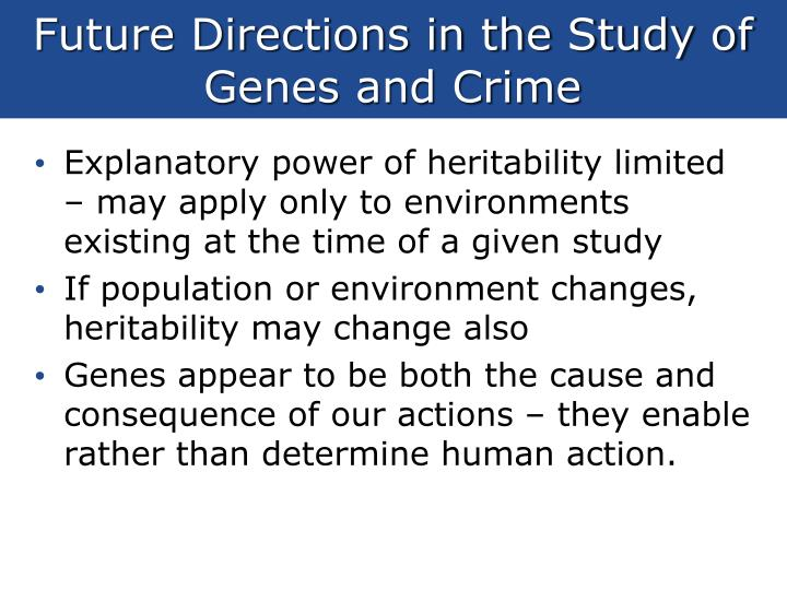 Future Directions in the Study of Genes and Crime
