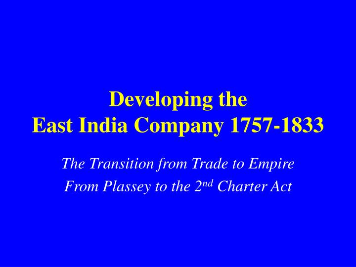 developing the east india company 1757 1833 n.