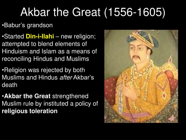 Akbar the Great (1556-1605)