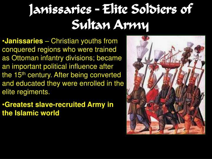 Janissaries – Elite Soldiers of Sultan Army