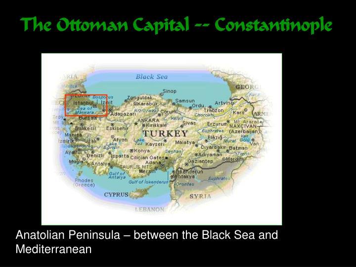 The Ottoman Capital -- Constantinople