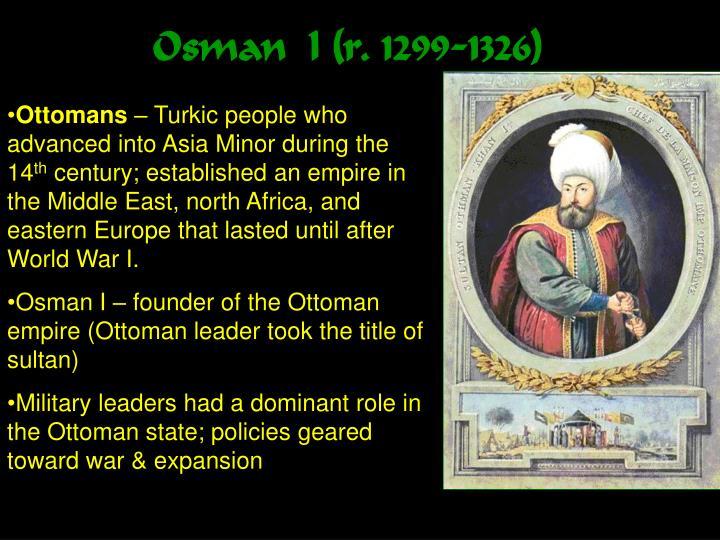 Osman  I (r. 1299-1326)
